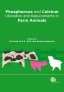 Phosphorus and Calcium Utilization and Requirements in Farm Animals