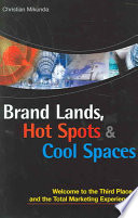 Brand Lands  Hot Spots   Cool Spaces