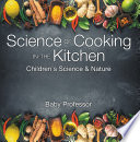Science of Cooking in the Kitchen   Children s Science   Nature