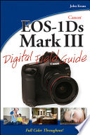 Canon EOS 1Ds Mark III Digital Field Guide