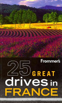 Frommer s 25 Great Drives in France