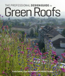 The Professional Design Guide To Green Roofs : variations on sedum mats on four inches...