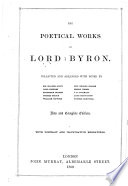 The Poetical Works of Lord Byron  Collected and Arranged with Notes by Sir Walter Scott  Lord Jeffrey  and Others      New and Complete Edition  With Portrait and Illustrative Engravings