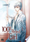 100% Perfect Girl Vol. 8 : city, trying desperately to run from...