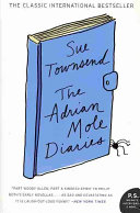 The Adrian Mole Diaries : most adolescents: trouble s with girls,...