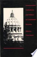 Catholicism and Politics in Communist Societies Christianity Under Stress Which Focuses On The