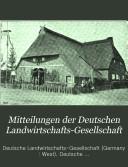 Mitteilungen der Deutschen Landwirtschafts-Gesellschaft