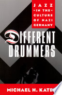 Different Drummers : the rise of national socialism brought censorship and...