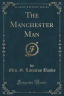 The Manchester Man Classic Reprint