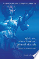 Hybrid and Internationalised Criminal Tribunals