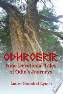 Odhroerir: Nine Devotional Tales of Odin's Journeys Central Figure In This Collection