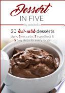 Keto Diet Dessert In Five 30 Low Carb Desserts