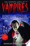 The Mammoth Book of Vampires Life In This Specially Re Vamped Edition
