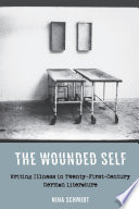The Wounded Self : and disability seriously as literature, demonstrating...