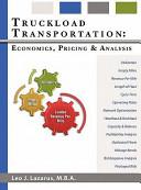 Truckload Transportation: Economics, Pricing & Analysis