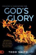 Creating a Habitation for God's Glory Book