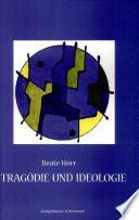 Tragödie und Ideologie