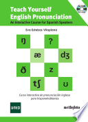 Teach Yourself English Pronunciation: An Interactive Course For Spanish Speakers : la impresión de que todavía no entiendes...
