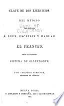 Clave De Los Ejercicios Del Metodo Para Aprender A Leer Escriber Y Hablar El Frances Segun El Verdadero Sistema De Ollendorff