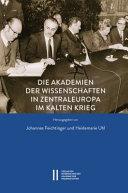 Die Akademien Der Wissenschaften in Zentraleuropa Im Kalten Krieg