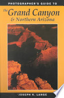 Photographer S Guide To The Grand Canyon And Northern Arizona