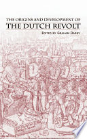 The Origins And Development Of The Dutch Revolt : was a formative event in...