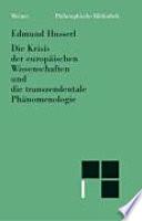 Die Krisis der europ  ischen Wissenschaften und die transzendentale Ph  nomenologie