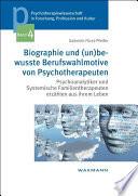 Biographie und (un)bewusste Berufswahlmotive von Psychotherapeuten