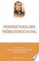 Perspektiven der Fröbelforschung