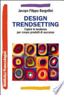Design trendsetting. Capire le tendenze per creare prodotti di successo