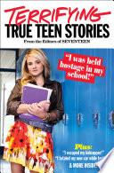 Seventeen s Terrifying True Teen Stories