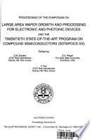 Proceedings of the Symposium on Large Area Wafer Growth and Processing for Electronic and Photonic Devices and the Twentieth State of the Art Program on Compound Semiconductors  SOTAPOCS XX