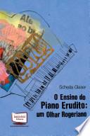 O Ensino do Piano Erudito - Um Olhar Rogeriano