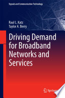 Driving Demand for Broadband Networks and Services