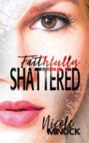 Faithfully Shattered