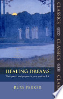 Healing Dreams Their power and purpose in your spiritual life