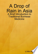 A Drop of Rain in Asia  A Brief Introduction to Traditional Burmese Medicine