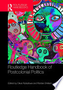 Routledge Handbook of Postcolonial Politics