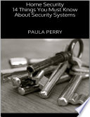 Home Security 14 Things You Must Know About Security Systems