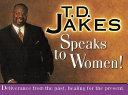 Ebook T. D. Jakes Speaks to Women! Epub T. D. Jakes Apps Read Mobile