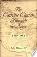 The Catholic Church Through The Ages