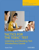 Tactics for the TOEIC® Test, Reading and Listening Test, Introductory Course: Student's Book