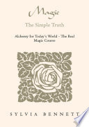 Magic   The Simple Truth : the real magic course is a path of...