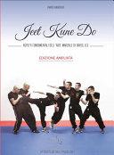 Jeet Kune Do   Aspetti fondamentali dell arte marziale di Bruce Lee   EDIZIONE AMPLIATA