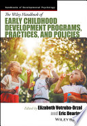 The Wiley Handbook Of Early Childhood Development Programs Practices And Policies