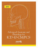 Advanced Anatomy and Physiology for ICD 10 CM Pcs 2017