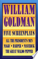 William Goldman: Five Screenplays with Essays