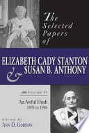 The Selected Papers of Elizabeth Cady Stanton and Susan B  Anthony