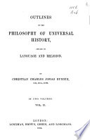 Outlines of the Philosophy of Universal History  Applied to Language and Religion