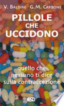 Pillole che uccidono. Quello che nessuno ti dice sulla contraccezione